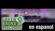Green Bronx Machine en Español
