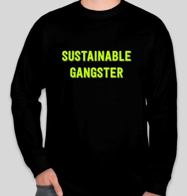 Sustainable Gangster Long-Sleeve T-Shirt